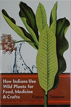 How Indians Use Wild Plants For Food, Medicine and Crafts